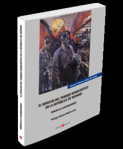 El derecho del trabajo democrático en la república d Weimar