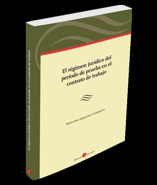 El régimen jurídico del período de prueba en el contrato de trabajo