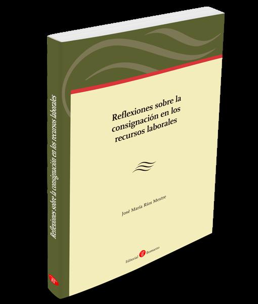 Reflexiones sobre la consignación en los recursos laborales
