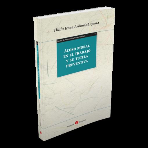 6. Acoso moral en el trabajo y su tutela preventiva