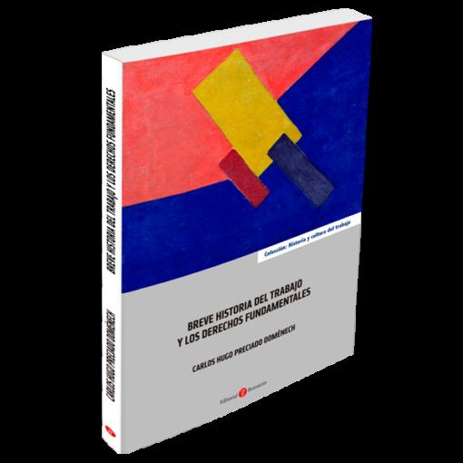 Breve historia del trabajo y los derechos fundamentales