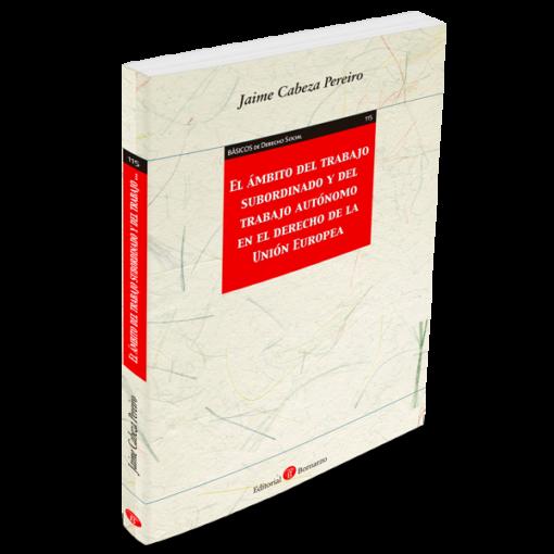 El ámbito del trabajo subordinado y del trabajo autónomo