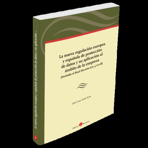La nueva regulación europea y española de protección de datos y su aplicación al ámbito de la empresa