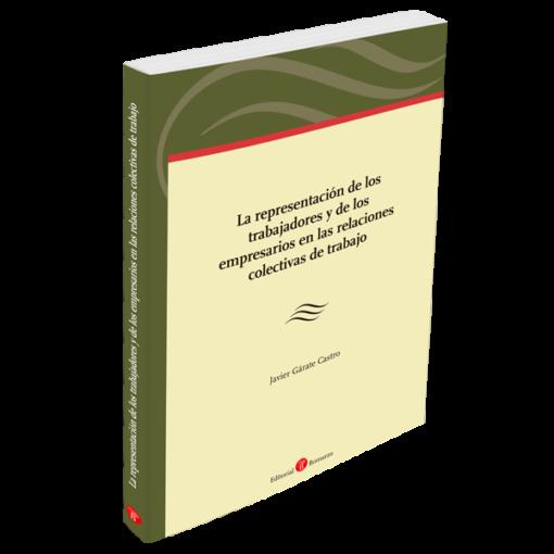 La representación de los trabajadores y de los empresarios en las relaciones colectivas de trabajo