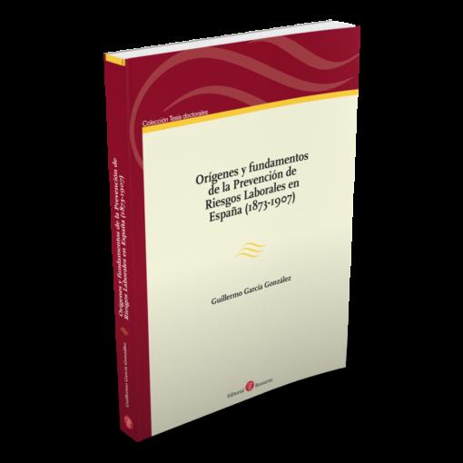Orígenes y fundamentos de la Prevención de Riesgos Laborales en España